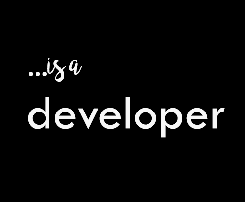 ...is a developer.