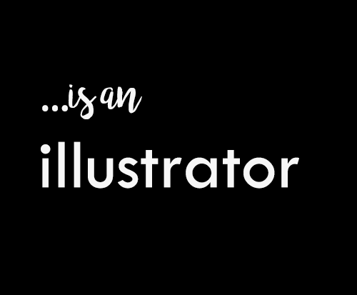 ...is an illustrator.